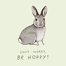Don't Worry, Be Hoppy! by Sophie Corrigan