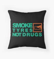 SMOKE TYRES NOT DRUGS (7) Throw Pillow