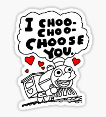 I Choo - Choo - Choose You Sticker
