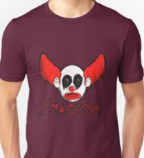 I'm A Clown... Unisex T-Shirt