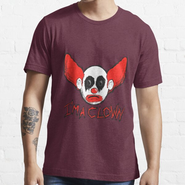 I'm A Clown... Essential T-Shirt