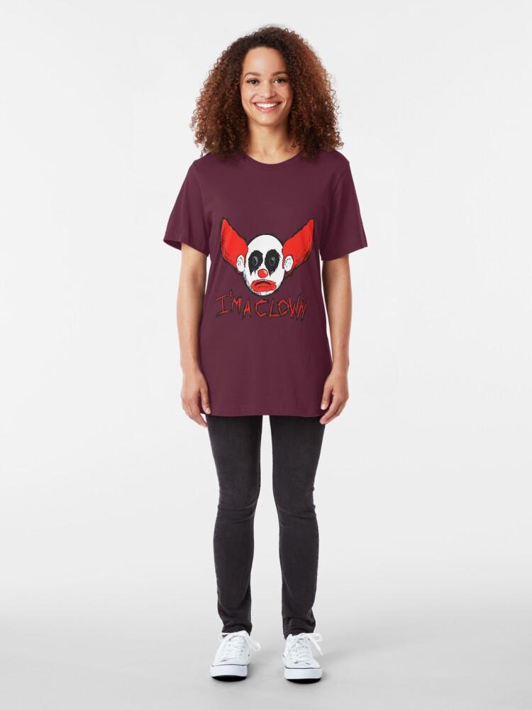 Alternate view of I'm A Clown... Slim Fit T-Shirt