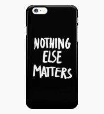 Nothing Else Matters, brush design iPhone 6s Plus Case