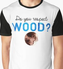 Do you respect wood? (Curb Your Enthusiasm) Graphic T-Shirt