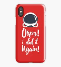 Oops! i did it again! iPhone Case/Skin