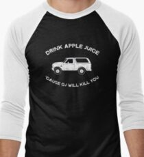 Drink apple juice 'cause OJ will kill you T-Shirt