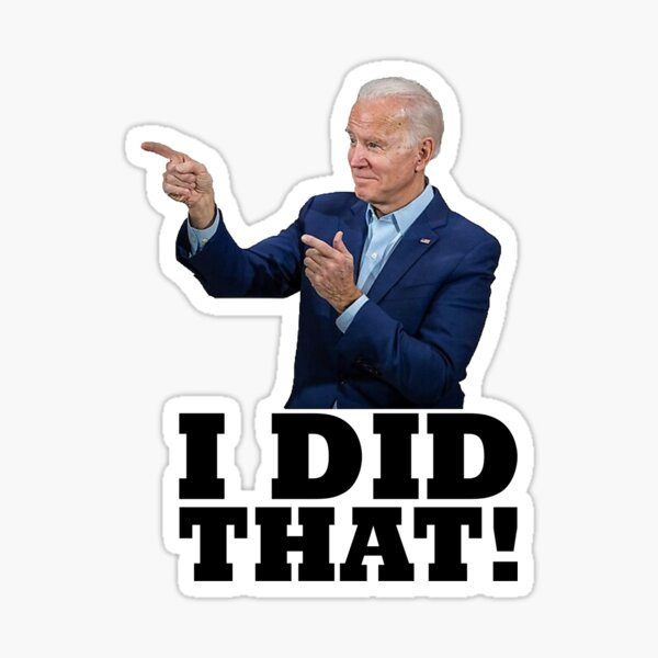 I Did That Joe Biden Sticker