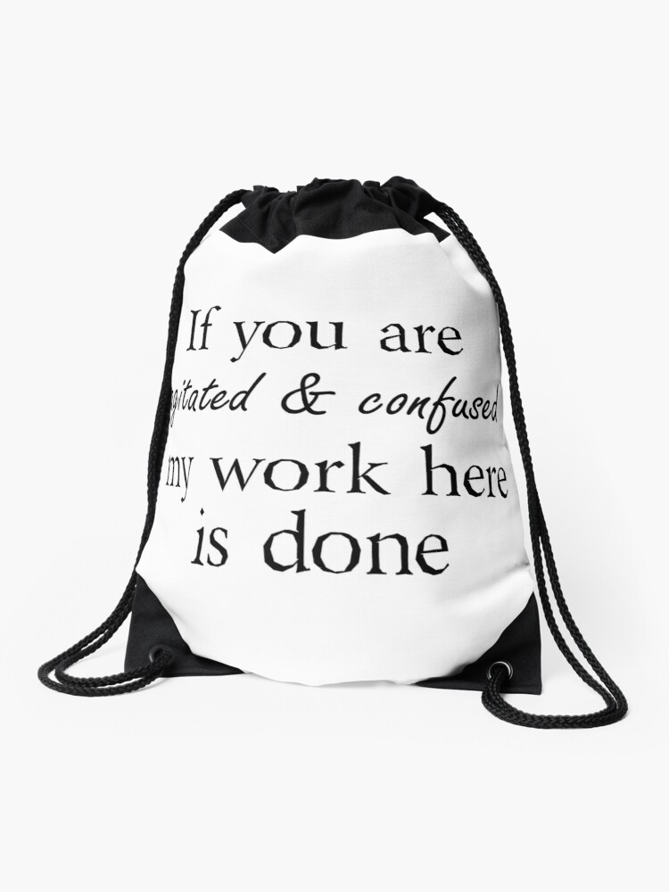 Funny Quotes Joke Agitated Saying Drawstring Bag By Photocrazy6