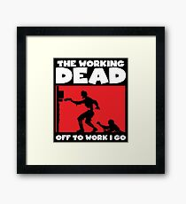The Working Dead Zombies Framed Print