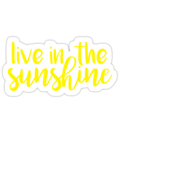 Quot Live In The Sunshine Quot Stickers By Sarahvillella Redbubble