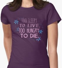 too sleepy to live, too hungry to die #2 T-Shirt