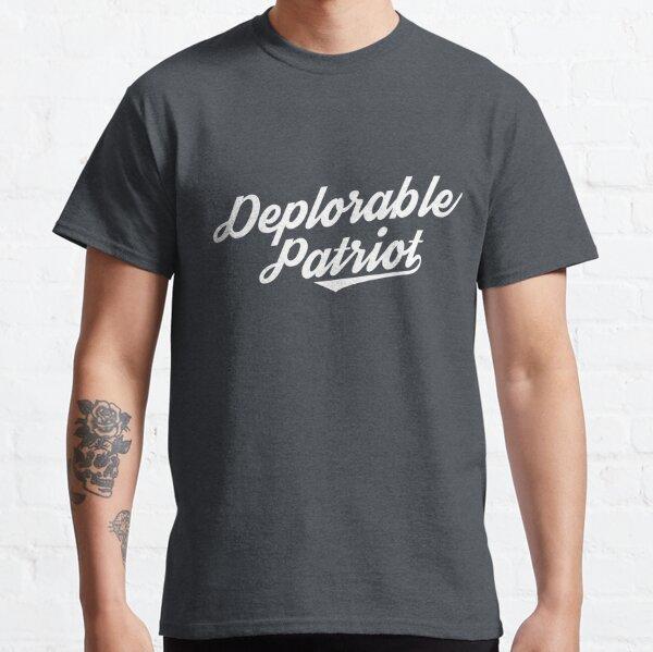 Deplorable & Patriotic Classic T-Shirt