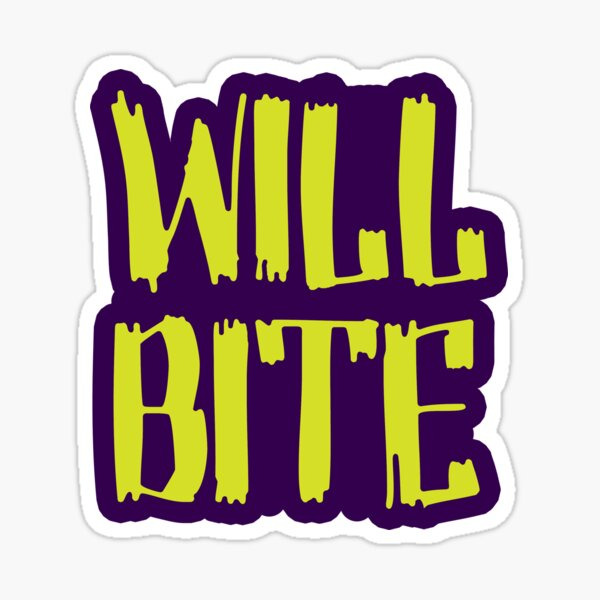 Will Bite Sticker