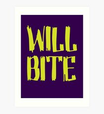 Will Bite Art Print