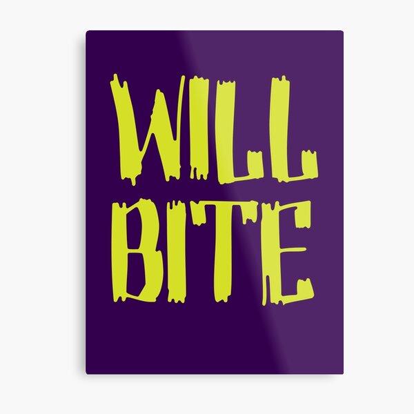 Will Bite Metal Print