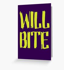 Will Bite Greeting Card
