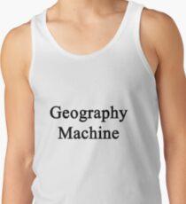 Geography Machine  Tank Top