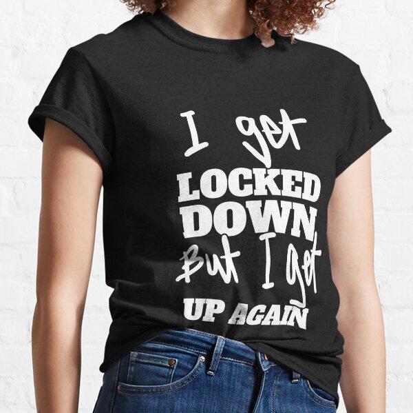 Ich werde gesperrt, aber ich stehe wieder auf - Melbourne Lockdown, Sydney Lockdown für gesperrte Australier! Classic T-Shirt