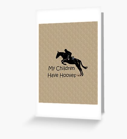My Children Have Hooves Horse  Greeting Card