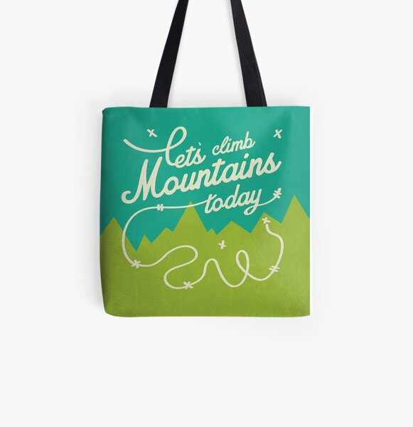 Let's Climb Mountains Today All Over Print Tote Bag