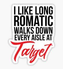 I Like Long Romantic Walks Down Every Aisle At Target Sticker