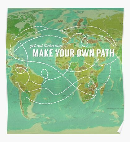 Make Your Own Path Poster
