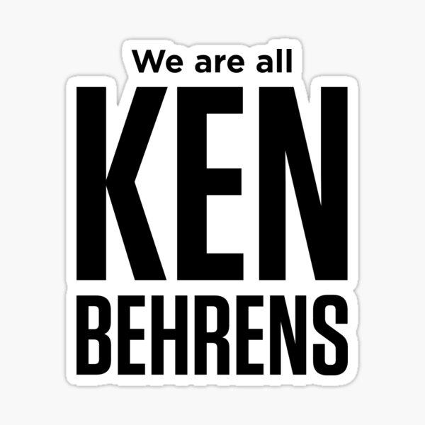 We are all Ken Behrens Sticker