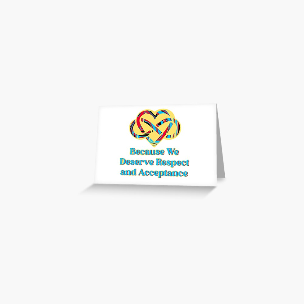 We Deserve Respect and Acceptance Groovy Swirled Infinity Heart Greeting Card