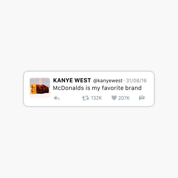"""""""McDonalds is my favorite brand"""" KW tweet Sticker"""