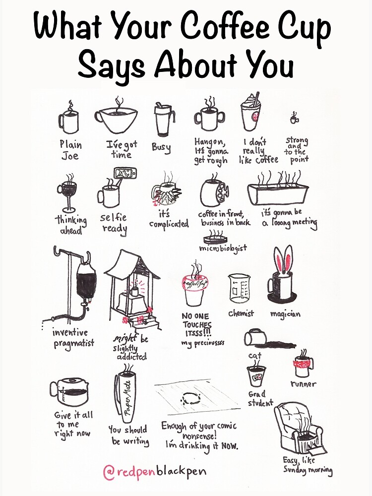 What Your Coffee Cup Says About You by redpenblackpen