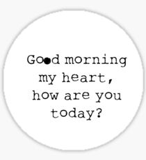 Good Morning My Heart Sticker