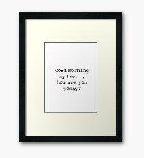 Good Morning My Heart Framed Print