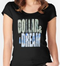 Dollar and a Dream Women's Fitted Scoop T-Shirt