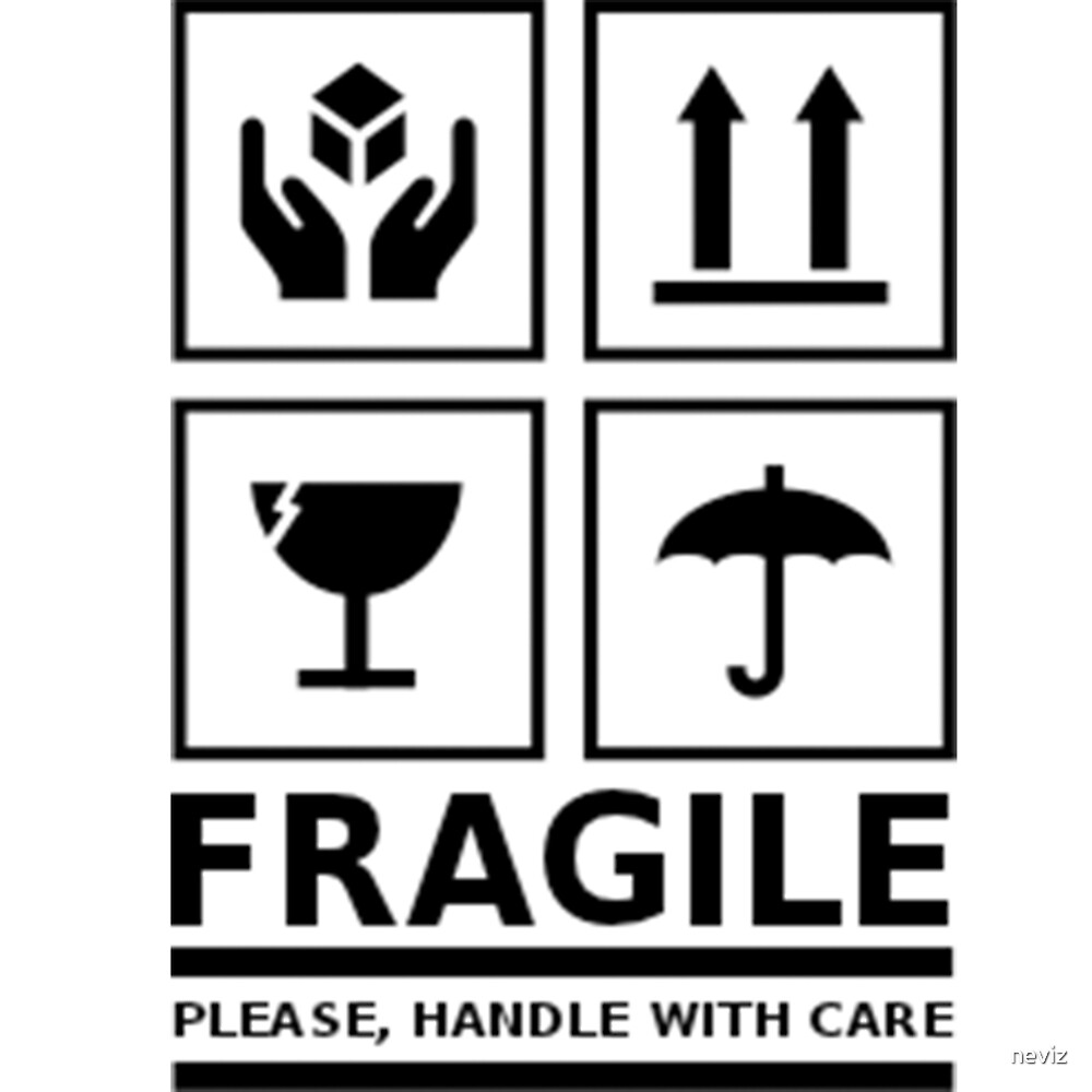 Quot Fragile Handle With Care Quot By Neviz Redbubble