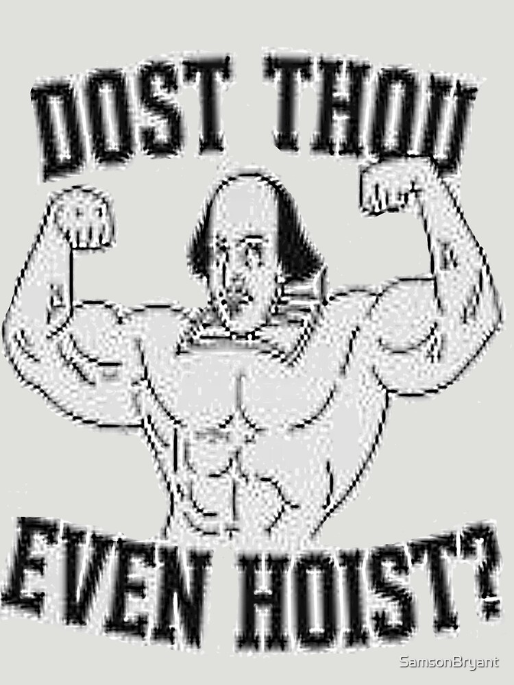 DOST THOU EVEN HOIST/DO YOU EVEN LIFT? | Unisex T-Shirt