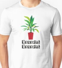 Gronda! Gronda! Unisex T-Shirt