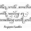Write Something Ben Franklin typography quote by Melissa Renee
