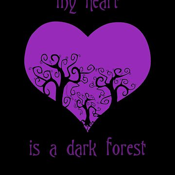 my heart is a dark forest by mslanei