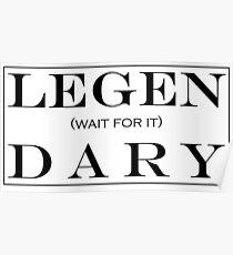 LEGEN (wait for it) DARY! Poster