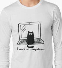 I work on computers Long Sleeve T-Shirt