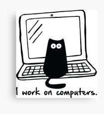 I work on computers Canvas Print