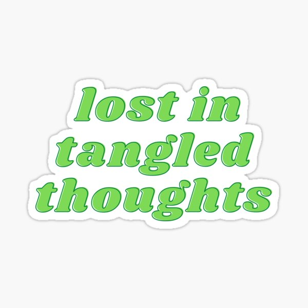 Lost in Tangled Thoughts Sticker