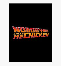 Nobody calls me chicken - Back to the future Photographic Print