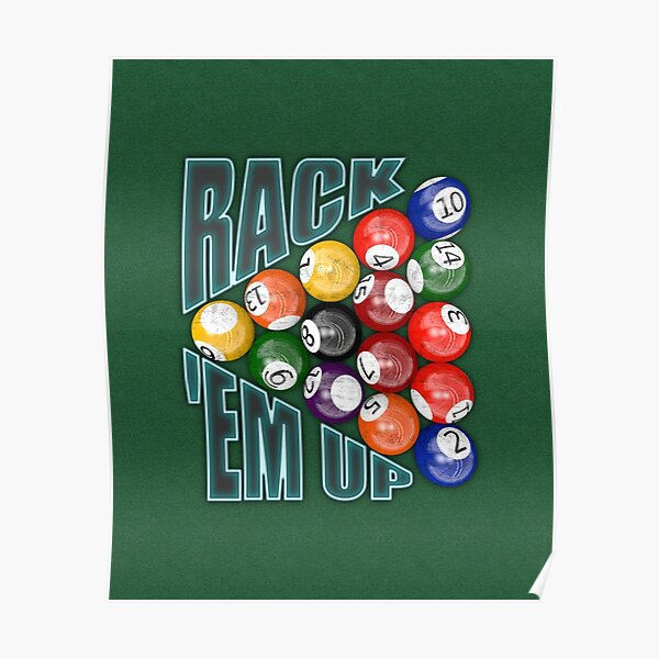 Rack Em Up Poster