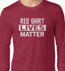 STAR TREK - RED SHIRT LIVES MATTER Long Sleeve T-Shirt