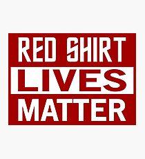 STAR TREK - RED SHIRT LIVES MATTER Photographic Print
