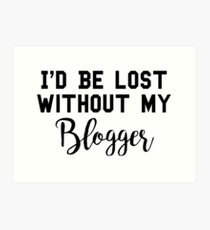 Sherlock - I'd be lost without my Blogger Art Print