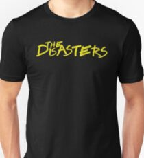 The Disasters Unisex T-Shirt