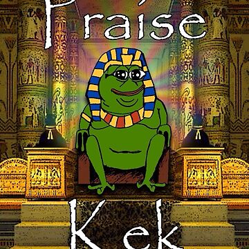 Praise Kek by FinesseApparel