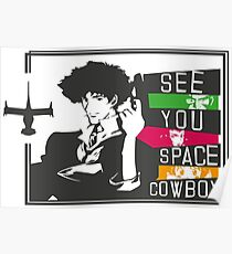 See you Space Cowboy Poster